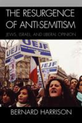 The Resurgence of Anti-Semitism: Jews, Israel, and Liberal Opinion 9780742552272