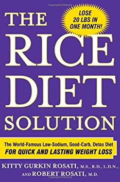 The Rice Diet Solution: The World-Famous Low-Sodium, Good-Carb, Detox Diet for Quick and Lasting Weight Loss 9780743289832