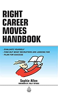 The Right Career Moves Handbook 9780749440039