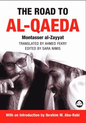 The Road to Al-Qaeda: The Story of Bin Laden's Right-Hand Man 9780745321769