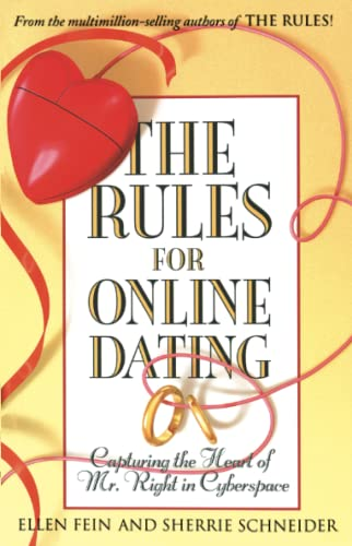 The Rules for Online Dating: Capturing the Heart of Mr. Right in Cyberspace 9780743451475