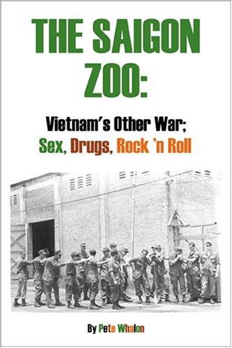 The Saigon Zoo: Vietnam's Other War: Sex, Drugs, Rock 'n Roll 9780741420459