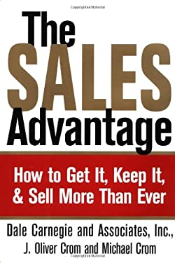 The Sales Advantage: How to Get It, Keep It, and Sell More Than Ever 9780743215916