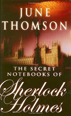 The Secret Notebooks of Sherlock Holmes 9780749006983