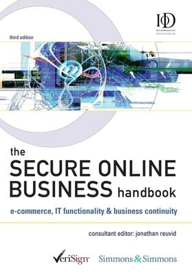 The Secure Online Business Handbook: E-Commerce, It Functionality and Business Continuity 9780749444259