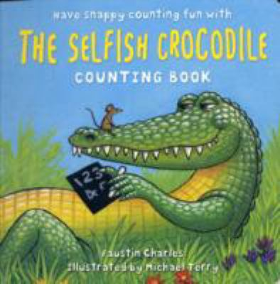The Selfish Crocodile Counting Book 9780747592389