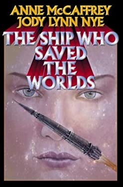The Ship Who Saved the Worlds 9780743471718