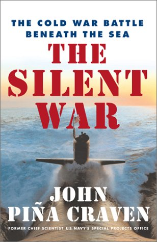 The Silent War: The Cold War Battle Beneath the Sea 9780743223263