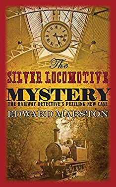 The Silver Locomotive Mystery 9780749083977