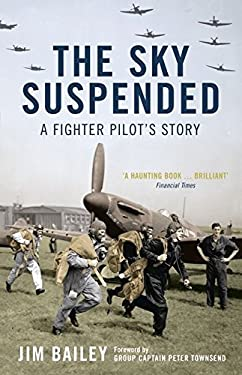 The Sky Suspended: A Fighter Pilot's Story 9780747577737