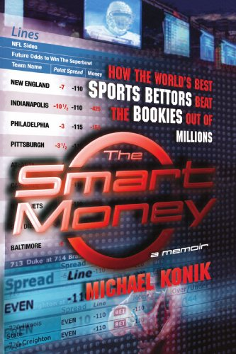The Smart Money: How the World's Best Sports Bettors Beat the Bookies Out of Millions 9780743277143