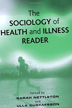 The Sociology of Health and Illness Reader 9780745622910
