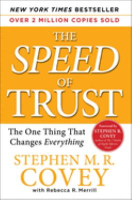 The Speed of Trust: The One Thing That Changes Everything 9780743297301