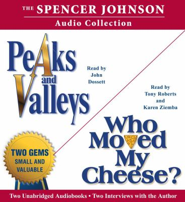 The Spencer Johnson Audio Collection: Peaks and Valleys/Who Moved My Cheese? 9780743597821
