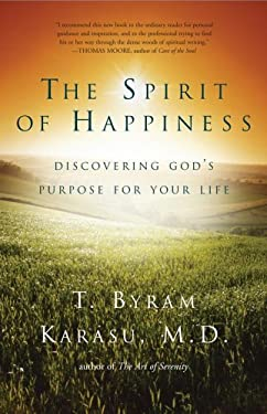 The Spirit of Happiness: Discovering God's Purpose for Your Life 9780743289030