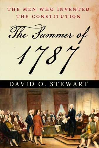 The Summer of 1787: The Men Who Invented the Constitution 9780743286923