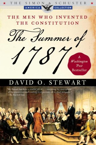 The Summer of 1787: The Men Who Invented the Constitution 9780743286930