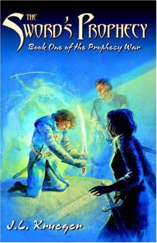 The Sword's Prophecy: Book One of the Prophecy War 9780741426802