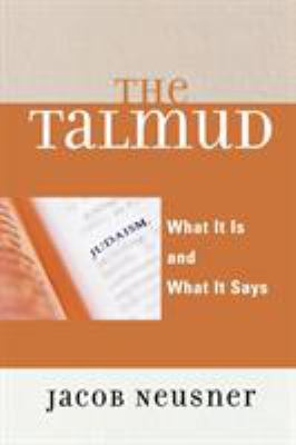 The Talmud: What It Is and What It Says 9780742546714