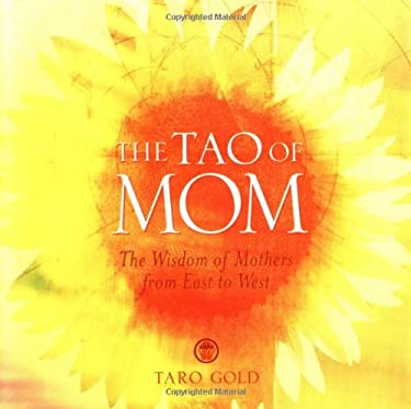 The Tao of Mom: The Wisdom of Mothers from East to West 9780740739583