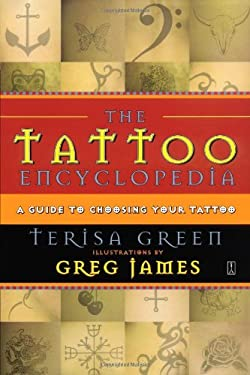 The Tattoo Encyclopedia: A Guide to Choosing Your Tattoo 9780743223294