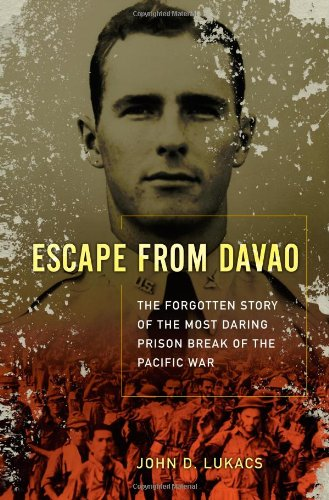 Escape from Davao: The Forgotten Story of the Most Daring Prison Break of the Pacific War 9780743262781
