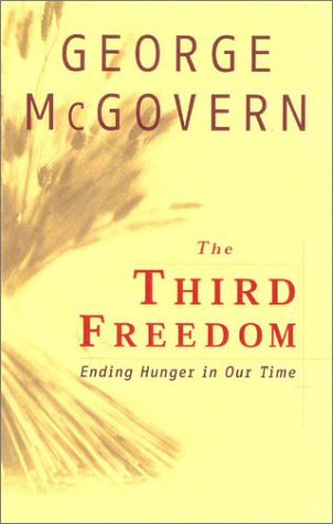 The Third Freedom: Ending Hunger in Our Time 9780742521254
