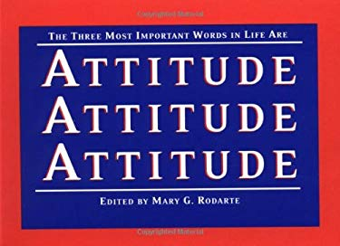 The Three Most Important Words in Life Are Attitude, Attitude, Attitude 9780740718984