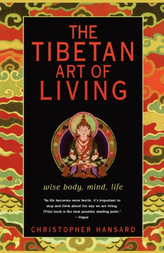 The Tibetan Art of Living: Wise Body, Mind, Life 9780743233163