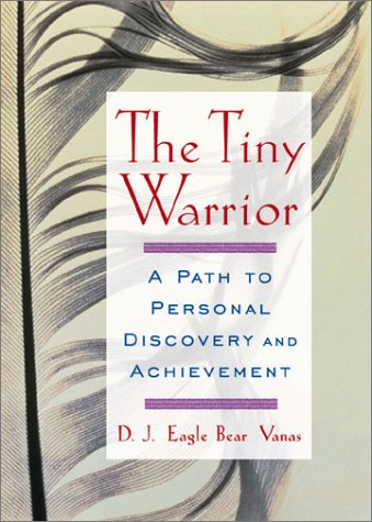 The Tiny Warrior: A Path to Personal Discovery & Achievement 9780740733888