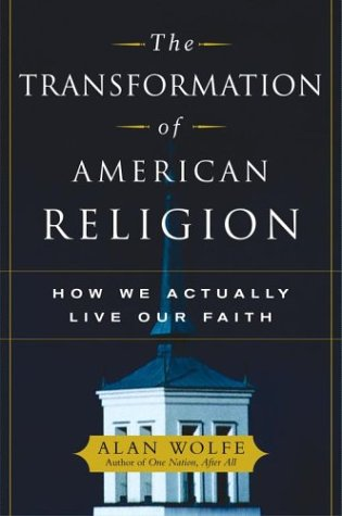 The Transformation of American Religion: How We Actually Live Our Faith 9780743228398