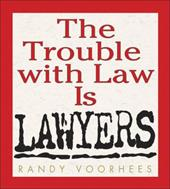The Trouble with Law is Lawyers
