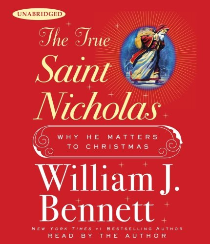 The True Saint Nicholas: Why He Matters to Christmas 9780743599382