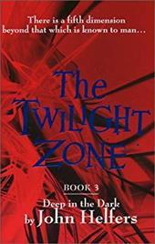 The Twilight Zone: Book 3: Deep in the Dark 2759755
