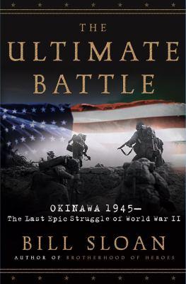 The Ultimate Battle: Okinawa, 1945: The Last Epic Struggle of World War II 9780743292467