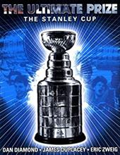 The Ultimate Prize: The Stanley Cup 2726243