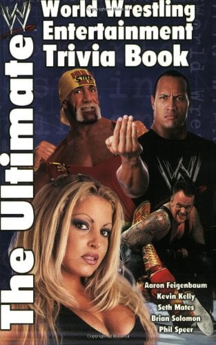 The Ultimate World Wrestling Entertainment Trivia Book 9780743457569