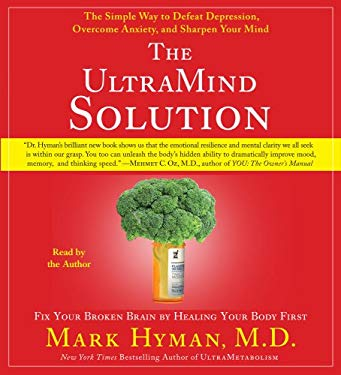 The UltraMind Solution: Fix Your Broken Brain by Healing Your Body First 9780743570480