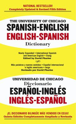 The University of Chicago Spanish Dictionary/Universidad de Chicago Diccionario: Spanish-English English-Spanish/Espanol-Ingles Ingles-Espanol 9780743470131