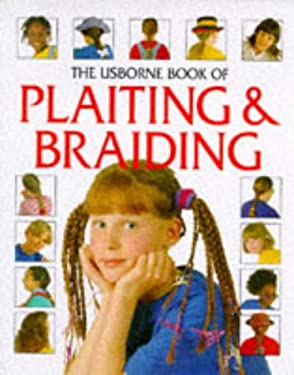 The Usborne Book of Hair Braiding (How to Make) Lisa Miles and Chris Chaisty