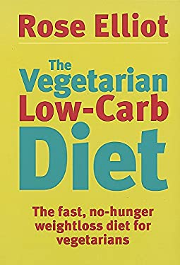 The Vegetarian Low-Carb Diet: The Fast, No-Hunger Weight Loss Diet for Vegetarians 9780749926496