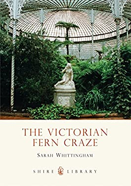 The Victorian Fern Craze 9780747807469