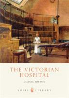 The Victorian Hospital 9780747806967