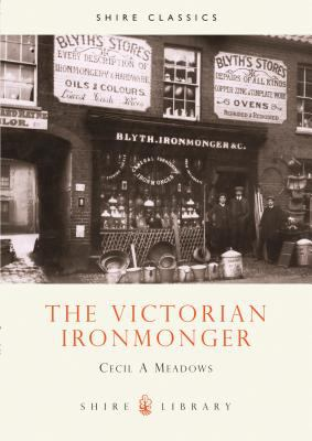 The Victorian Ironmonger 9780747804567