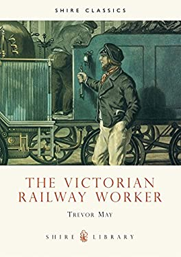 The Victorian Railway Worker 9780747804512