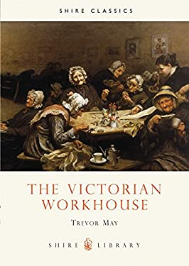 The Victorian Workhouse 9780747803553