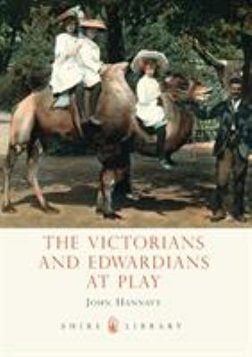 The Victorians and Edwardians at Play 9780747807209
