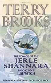 Ilse Witch: The Voyage of the Jerle Shannara 1
