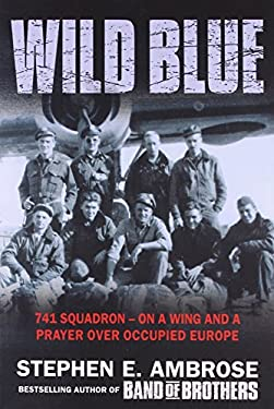The Wild Blue: The Men and Boys Who Flew the B-24s Over Germany 9780743450621
