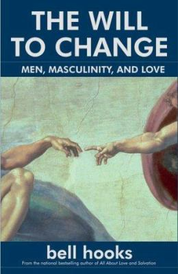 The Will to Change: Men, Masculinity, and Love 9780743456074